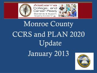 Monroe County  CCRS and PLAN 2020 Update January 2013