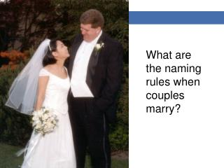 What are the naming rules when couples marry