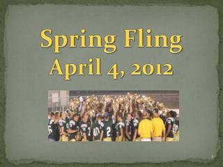 Spring Fling April 4, 2012