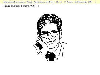Figure 16.1  Paul Romer (1955–)