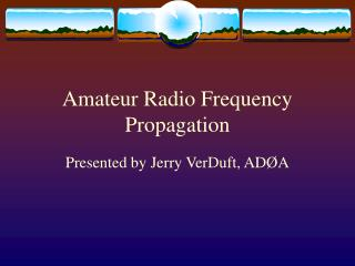 Amateur Radio Frequency Propagation