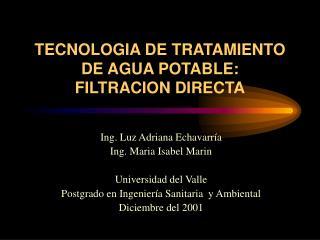 TECNOLOGIA DE TRATAMIENTO DE AGUA POTABLE:  FILTRACION DIRECTA