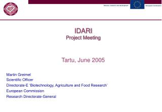 IDARI Project Meeting Tartu, June 2005 Martin Greimel Scientific Officer
