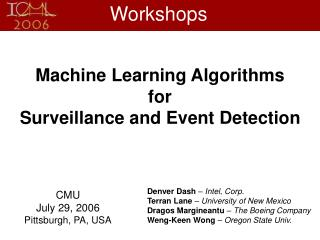 Machine Learning Algorithms  for  Surveillance and Event Detection