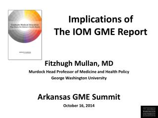 Implications of  The IOM GME Report