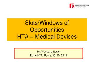 Slots/Windows  of Opportunities HTA � Medical Devices