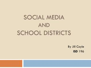 Social Media and  School DistrictS