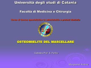 Universit  degli studi di Catania  Facolt  di Medicina e Chirurgia  Corso di laurea specialistico in odontoiatria e prot