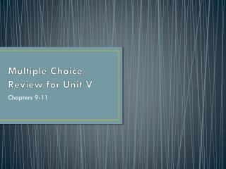 Multiple Choice Review for  Unit V