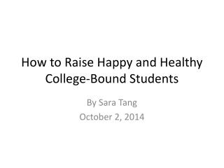 How to Raise Happy and Healthy College-Bound Students
