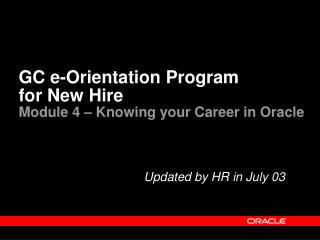 GC e-Orientation Program  for New Hire Module 4 – Knowing your Career in Oracle