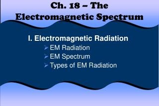 Ch. 18 – The Electromagnetic Spectrum