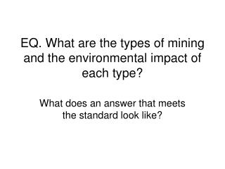 EQ. What are the types of mining and the environmental impact of each type?