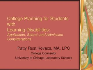Patty Rust Kovacs, MA, LPC College Counselor University of Chicago Laboratory Schools