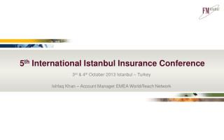 3 rd  & 4 th  October 2013 Istanbul – Turkey