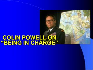 COLIN POWELL ON  �BEING IN CHARGE�