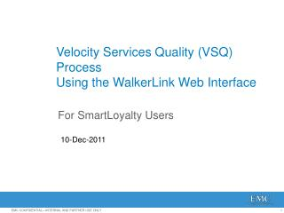 Velocity Services Quality (VSQ) Process  Using the WalkerLink Web Interface