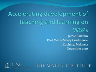 Accelerating development of teaching and learning on WSPs