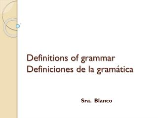 Definitions of grammar  Definiciones de la gramática