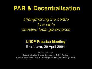 strengthening the centre  to enable  effective local governance