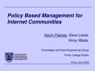 Policy Based Management for Internet Communities