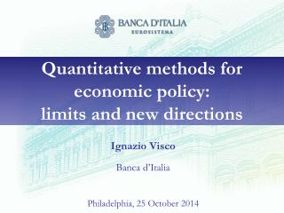 Quantitative methods for economic policy:  limits and new  directions