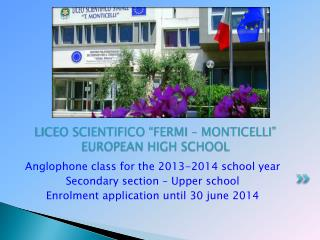 "LICEO SCIENTIFICO  "" FERMI – MONTICELLI "" EUROPEAN HIGH SCHOOL"