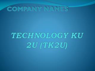 TECHNOLOGY KU 2U (TK2U)