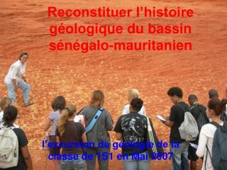 Reconstituer l histoire g ologique du bassin s n galo-mauritanien