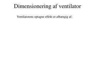 Dimensionering af ventilator
