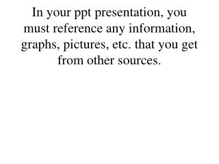 That means that you have to tell me where you get information from