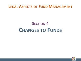 Section 4 Changes to Funds
