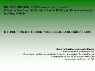 DI LOGO P BLICO : o TCU conversa com o cidad o Fiscaliza  o e Controle Social da Gest o P blica no Estado do Paran  Curi