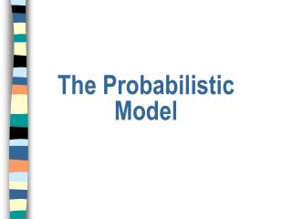 The Probabilistic Model