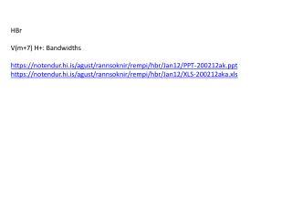 HBr V(m+7) H+: Bandwidths https://notendur.hi.is/agust/rannsoknir/rempi/hbr/Jan12/PPT-200212ak