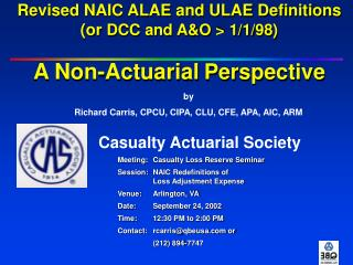 Revised NAIC ALAE and ULAE Definitions (or  DCC and A&O > 1/1/98) A Non-Actuarial Perspective