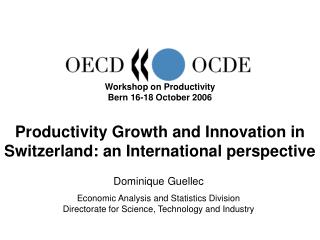 Workshop on Productivity Bern 16-18 October 2006