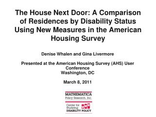 Denise Whalen and Gina Livermore Presented at the American Housing Survey (AHS) User Conference
