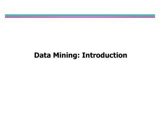 Data Mining: Introduction