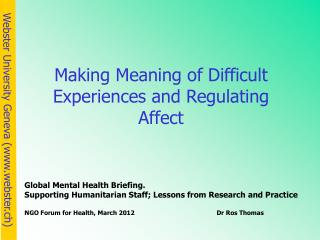Global Mental Health Briefing. Supporting Humanitarian Staff; Lessons from Research and Practice
