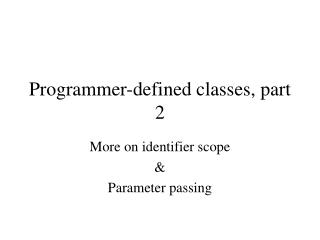 Programmer-defined classes, part 2