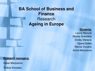 BA School of Business and Finance Research Ag e ing in Europe