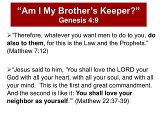 """Am I My Brother's Keeper?"" Genesis 4:9"