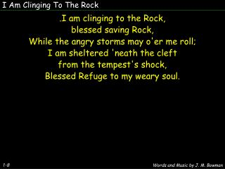 I Am Clinging To The Rock