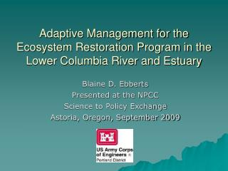 Adaptive Management for the Ecosystem Restoration Program in the Lower Columbia River and Estuary