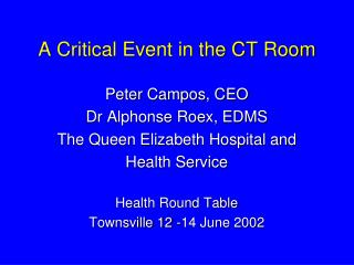 A Critical Event in the CT Room