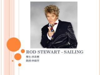 ROD STEWART - SAILING