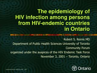 The epidemiology of  HIV infection among persons from HIV-endemic countries  in Ontario