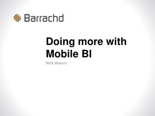 Doing more with Mobile BI