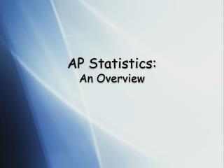 AP Statistics: An Overview